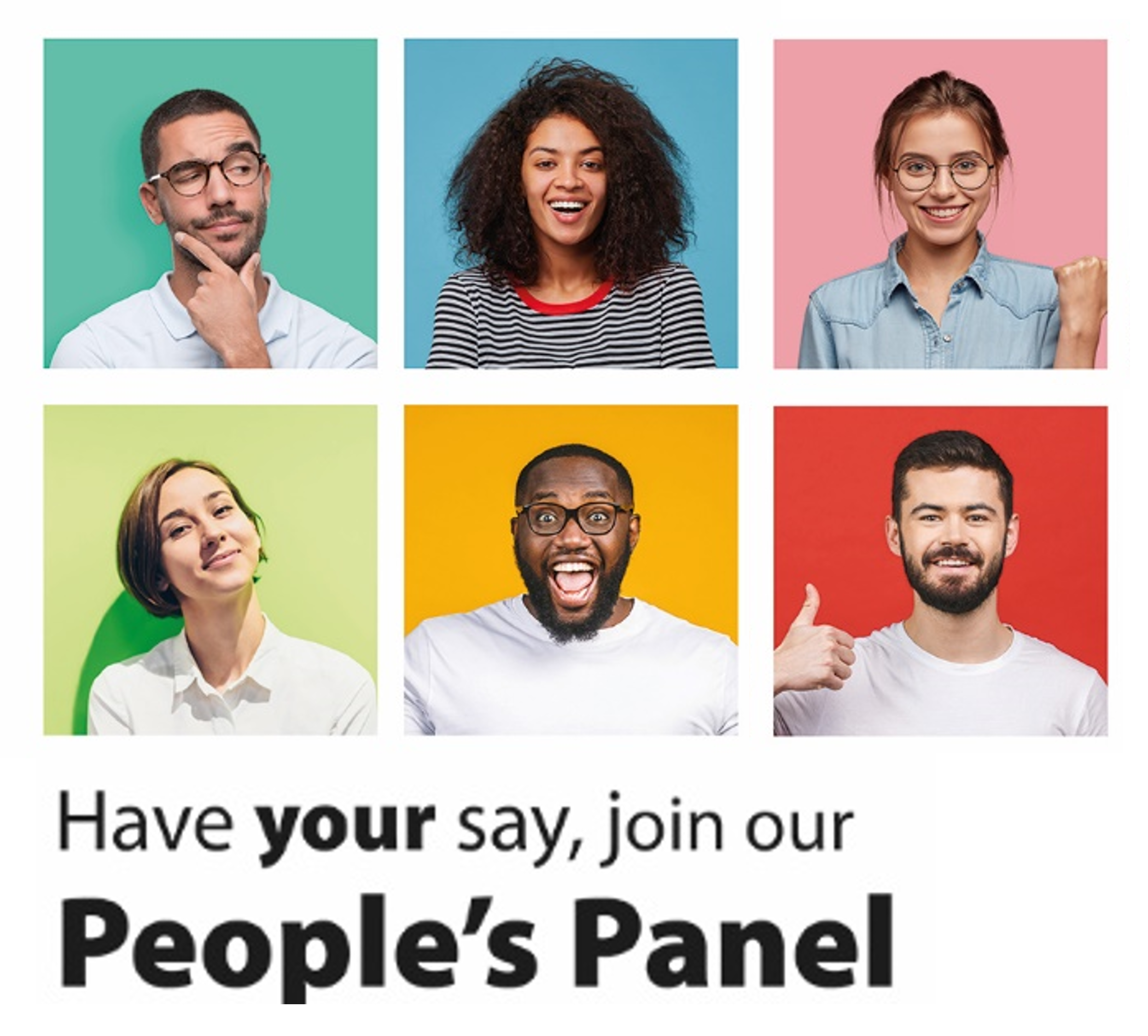 Decorative image: faces of 6 people in boxes with bright coloured background with the text Have your say, Join our People's panel